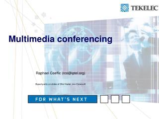 Multimedia conferencing