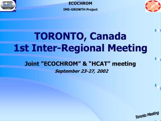 TORONTO, Canada 1st Inter-Regional Meeting