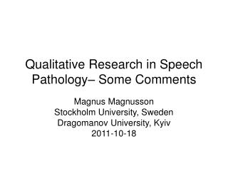 Qualitative Research in Speech Pathology– Some Comments