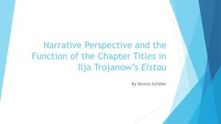 Narrative Perspective and the Function of the Chapter Titles in  Ilja Trojanow's Eistau