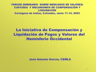La Iniciativa de Compensación y Liquidación de Pagos y Valores del Hemisferio Occidental