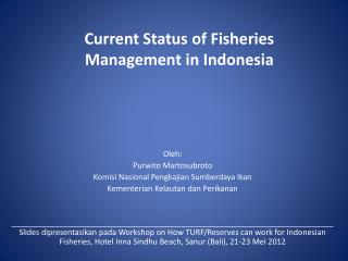 Current Status of Fisheries Management in Indonesia