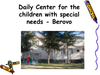Daily Center for the children with special needs - Berovo