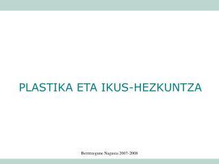 PLASTIKA ETA IKUS-HEZKUNTZA