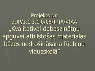 Projekta mērķis