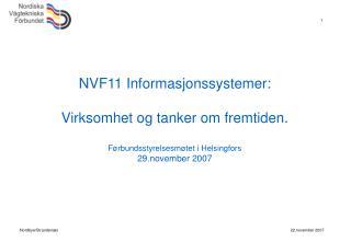NVF11 Informasjonssystemer: Virksomhet og tanker om fremtiden.