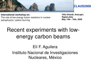 Recent experiments with low-energy carbon beams