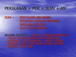 PERIKANAN + PER + IKAN + AN