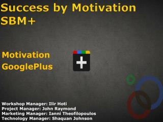 Success by Motivation  SBM+