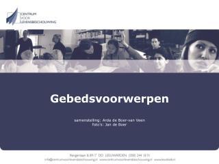Gebedsvoorwerpen samenstelling: Arda de Boer-van Veen foto's: Jan de Boer