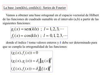 La base {sen(klx), cos(klx)}: Series de Fourier