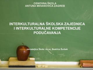 OSNOVNA ŠKOLA ANTUNA MIHANOVIĆA ZAGREB