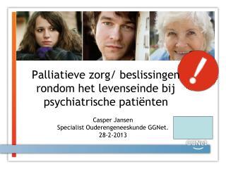 Palliatieve zorg/ beslissingen rondom het levenseinde bij psychiatrische patiënten