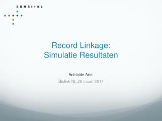 Record Linkage: Simulatie Resultaten