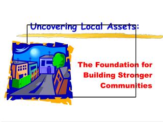 Uncovering Local Assets: