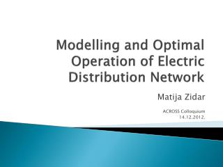 Modelling and Optimal Operation of  Electric  Distribution Network