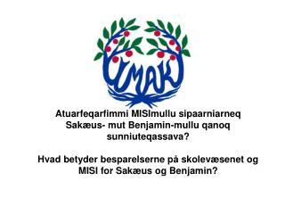 Atuarfiusumi 2013/2014 aamma 2014/2015-mi piviusut/  Fakta om skoleårene 2013/2014 og 2014/2015
