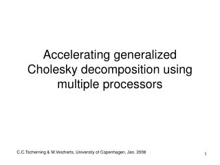 Accelerating generalized Cholesky decomposition using multiple processors