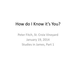 How do I Know it's You?