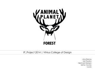 IP_Project  2014 | Vilnius  College of  Design