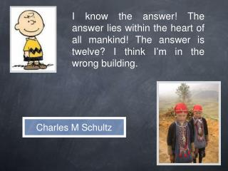 Charles M Schultz