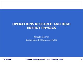 OPERATIONS RESEARCH AND HIGH ENERGY PHYSICS
