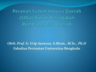 Peranan Sistem Inovasi  Daerah ( SIDa )  dalam Percepatan  Pembangunan Daerah