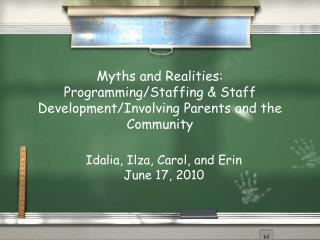 Myths and Realities: Programming/Staffing & Staff Development/Involving Parents and the Community