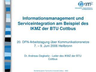 Dr. Andreas Degkwitz - Leiter des IKMZ der BTU Cottbus