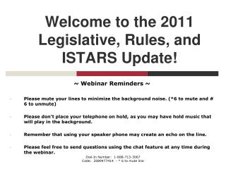 Welcome to the 2011 Legislative, Rules, and ISTARS Update!