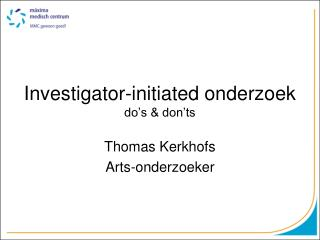 Investigator-initiated onderzoek do's & don'ts