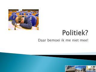 Politiek?