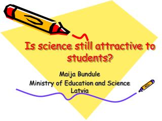 Is science  still  attractive  to  students?