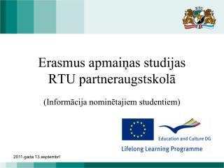 Erasmus apmaiņas studijas RTU partneraugstskolā