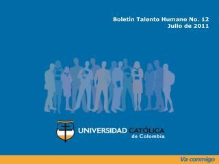 Bolet n Talento Humano No. 12 Julio de 2011