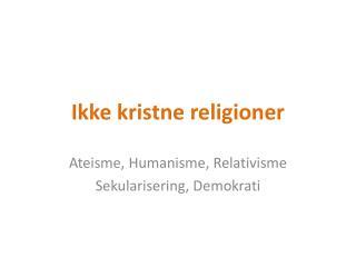 Ikke kristne religioner