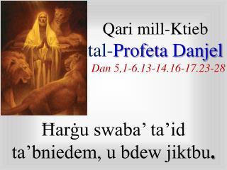 Qari mill-Ktieb  t al- Profeta Danjel Dan 5,1-6.13-14.16-17.23-28
