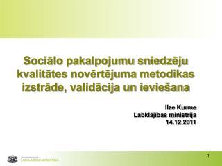 Sociālo pakalpojumu sniedzēju kvalitātes novērtējuma metodikas izstrāde, validācija un ieviešana