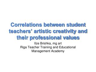 Correlations between student teachers' artistic creativity and their professional values