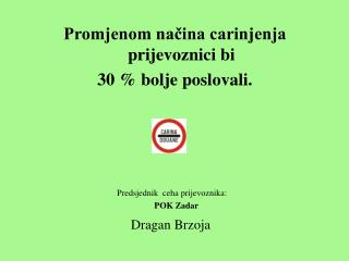 Predsjednik  ceha prijevoznika: POK Zadar Dragan Brzoja