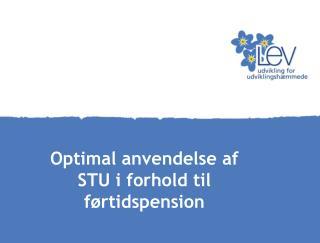 Optimal anvendelse af STU  i  forhold til førtidspension