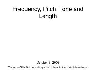 Frequency, Pitch, Tone and Length