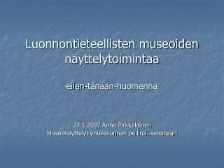 Luonnontieteellisten museoiden näyttelytoimintaa eilen-tänään-huomenna