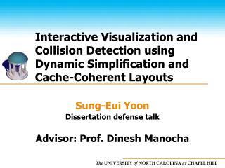Sung-Eui Yoon Dissertation defense talk Advisor: Prof. Dinesh Manocha