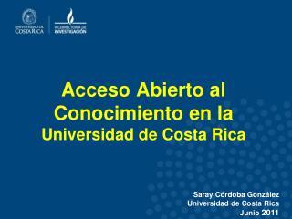 Acceso Abierto al Conocimiento en la  Universidad de Costa Rica