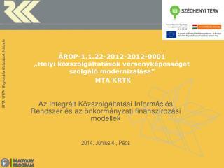 Az Integrált Közszolgáltatási Információs Rendszer és az önkormányzati finanszírozási modellek