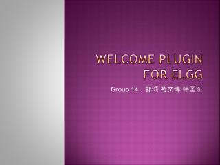 Welcome plugin for  Elgg