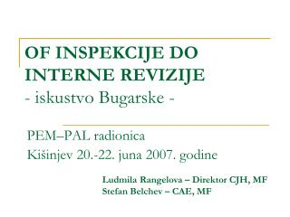 OF INSPEKCIJE DO INTERNE  REVIZIJE -  iskustvo Bugarske  -