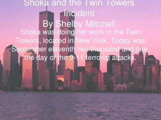 Shoka and the Twin Towers Incident By Shelby Mitchell