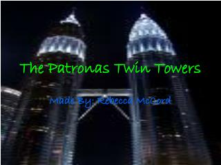 The Patronas Twin Towers